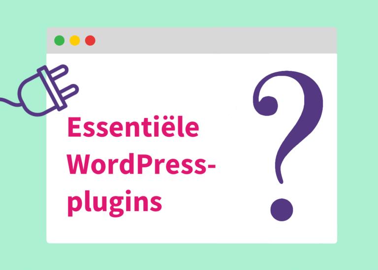 Essentiële WordPress-plugins voor bloggers en schrijvers