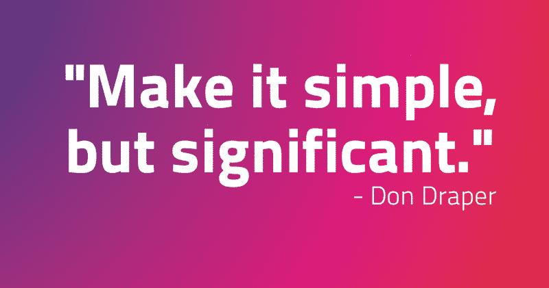Maak het simpel, maar veelzeggend
