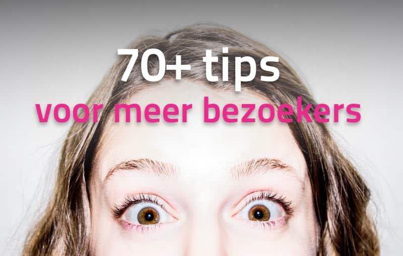 70+ bruikbare tips voor meer bezoekers op je website