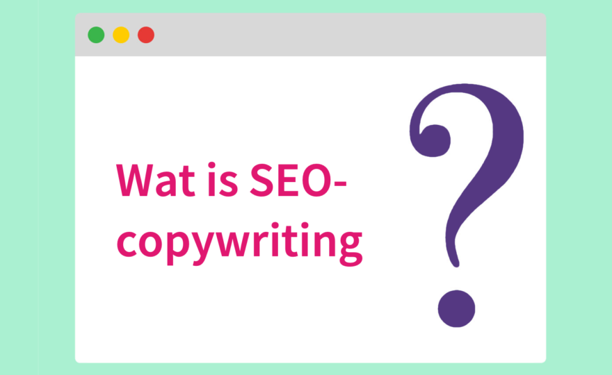 Wat is SEO-copywriting?