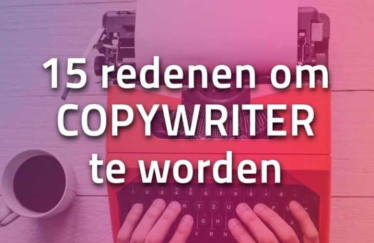 15 redenen om freelance copywriter te worden