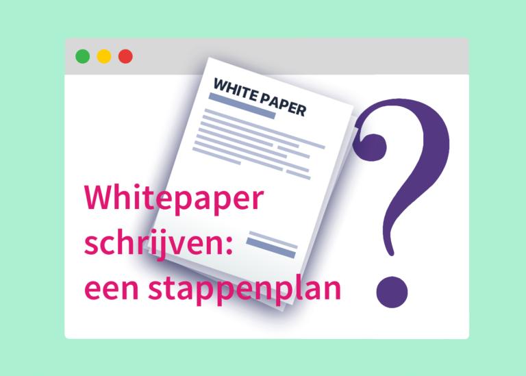 Whitepaper schrijven: een stappenplan