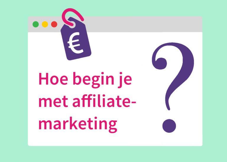 Met affiliate-marketing beginnen: tips en trucs uit eigen ervaring