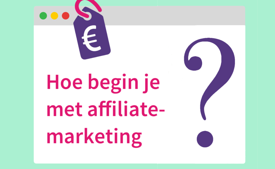 Met affiliate-marketing beginnen: tips en trucs uit eigen ervaring