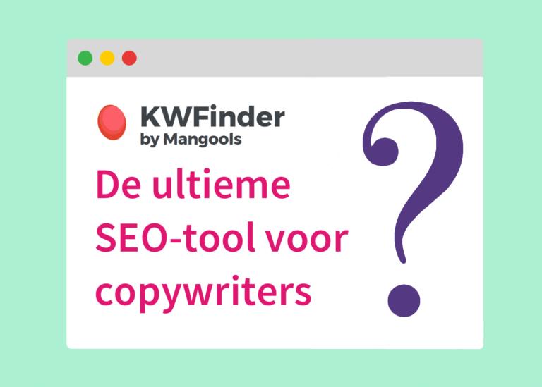 KWFinder-review: de ultieme SEO-tool voor copywriters?