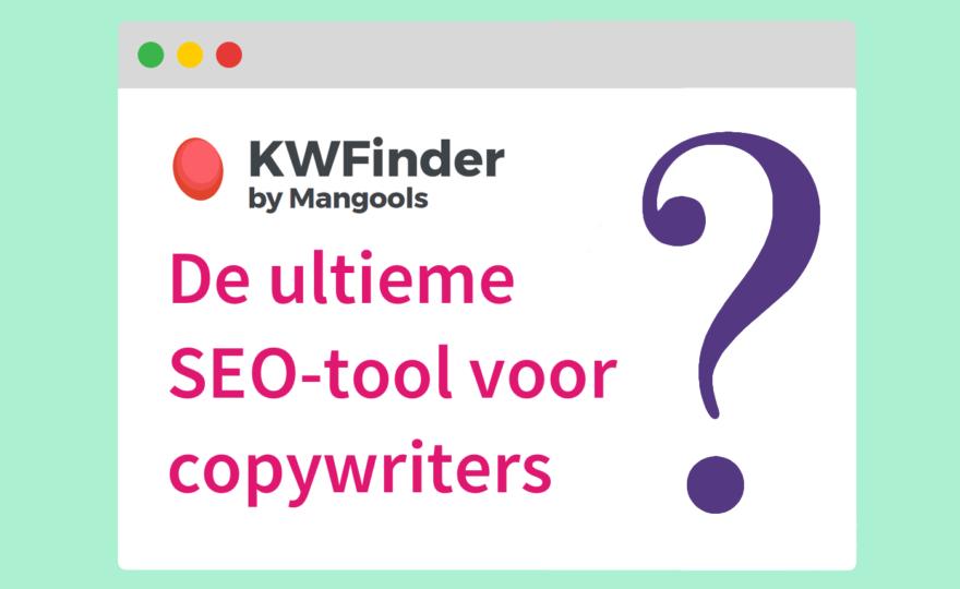 KWFinder: de ultieme SEO-tool voor copywriters?